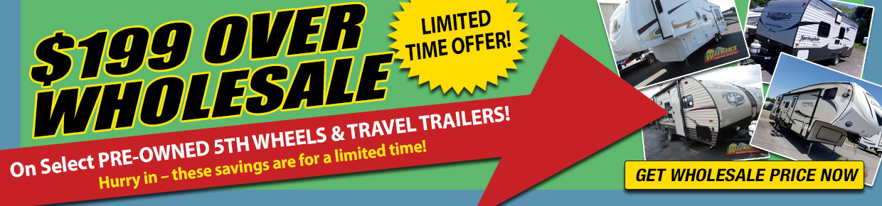 $199 Over Wholesale RV Sale On Pre-Owned RVs